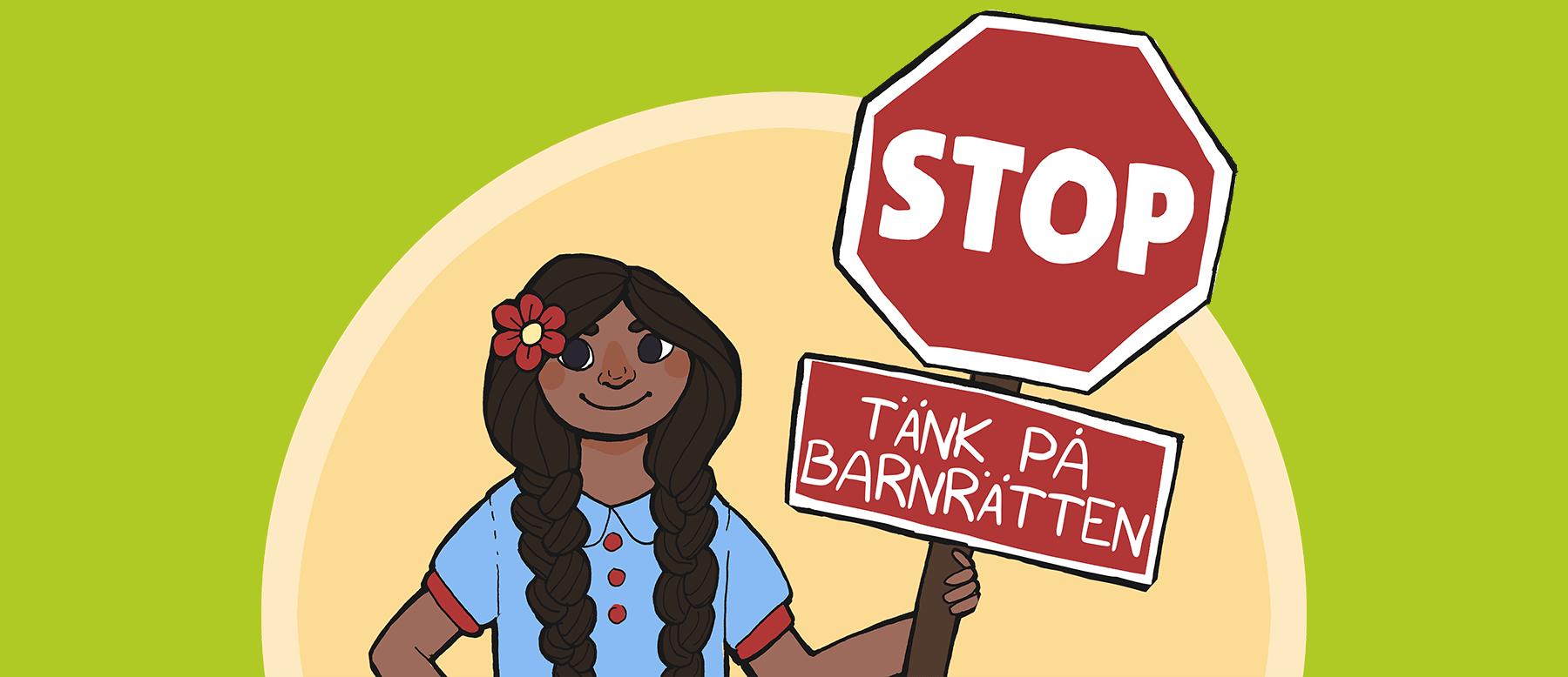 Stop - tänk på barnrätten! Barns och ungas rättigheter.